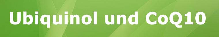 Ubiquinol und Ubiquinone